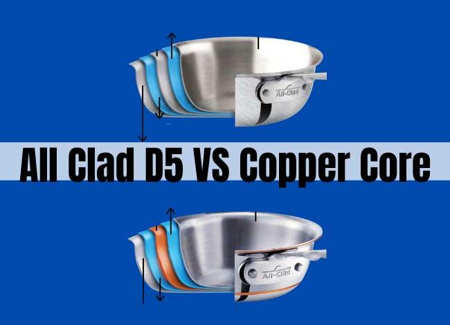 All Clad D5 VS Copper Core