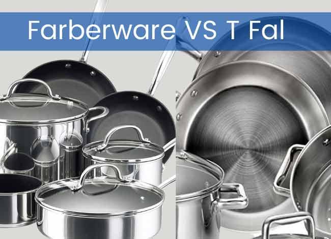 Farberware VS T Fal