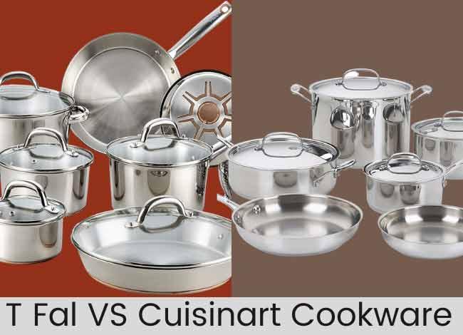 T Fal VS Cuisinart Cookware